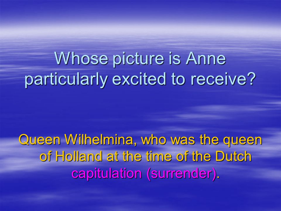 Whose picture is Anne particularly excited to receive.