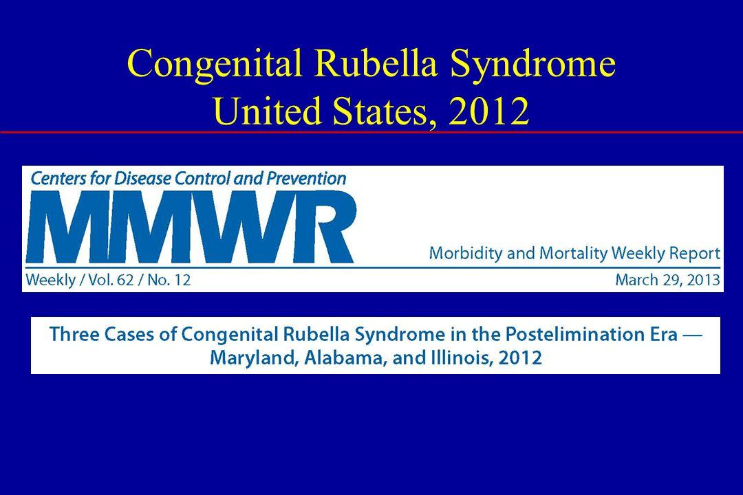 Congenital Rubella Syndrome United States, 2012