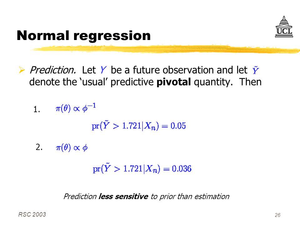 RSC 2003 26 Normal regression  Prediction. Let Y be a future observation and let denote the 'usual' predictive pivotal quantity. Then 1. 2. Predictio