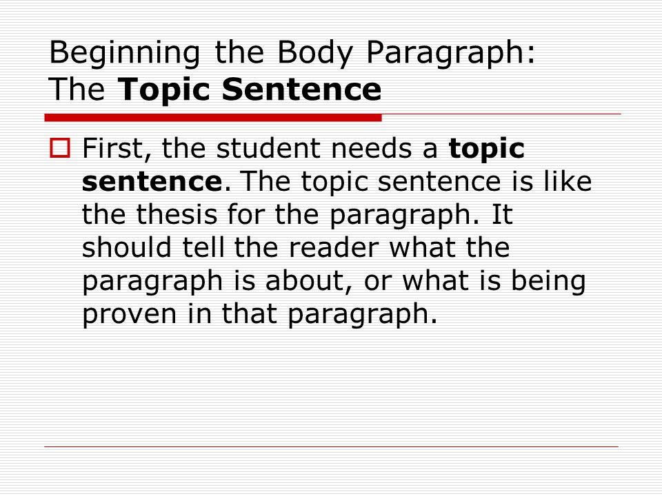 The Student's Topic Sentence  Since this is the second body paragraph, it should address the second proof.