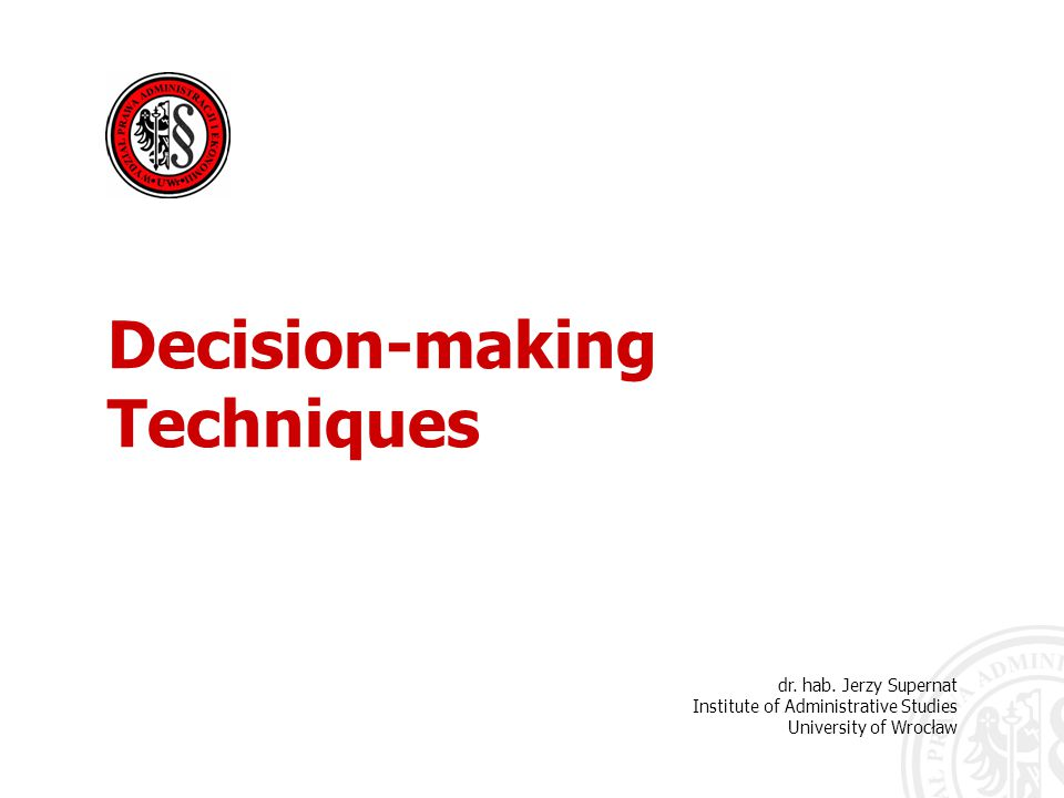Reduced decision tree. dr. hab. Jerzy Supernat Decision-making Techniques