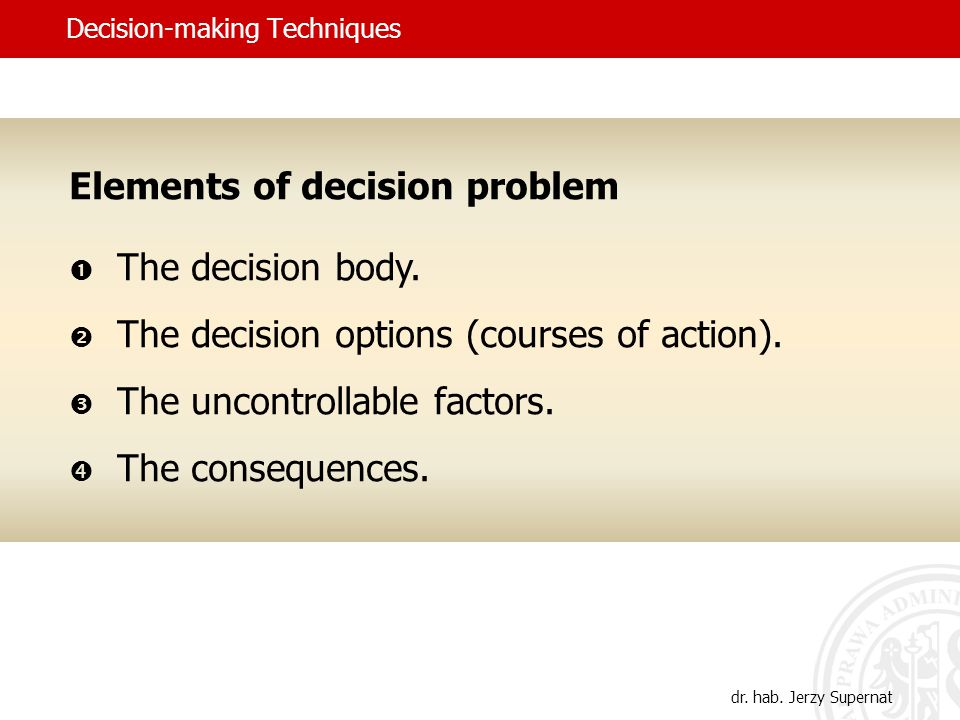 Decision-making Techniques The decision body  single decision maker  multi decision-maker decision body dr.