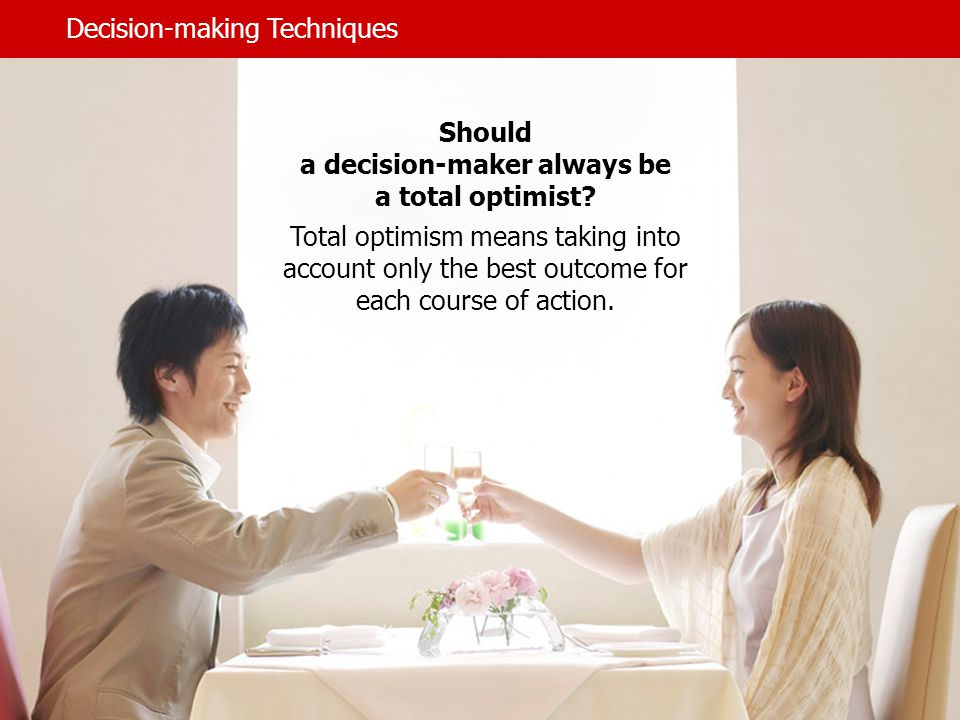 Should a decision-maker always be a total optimist.