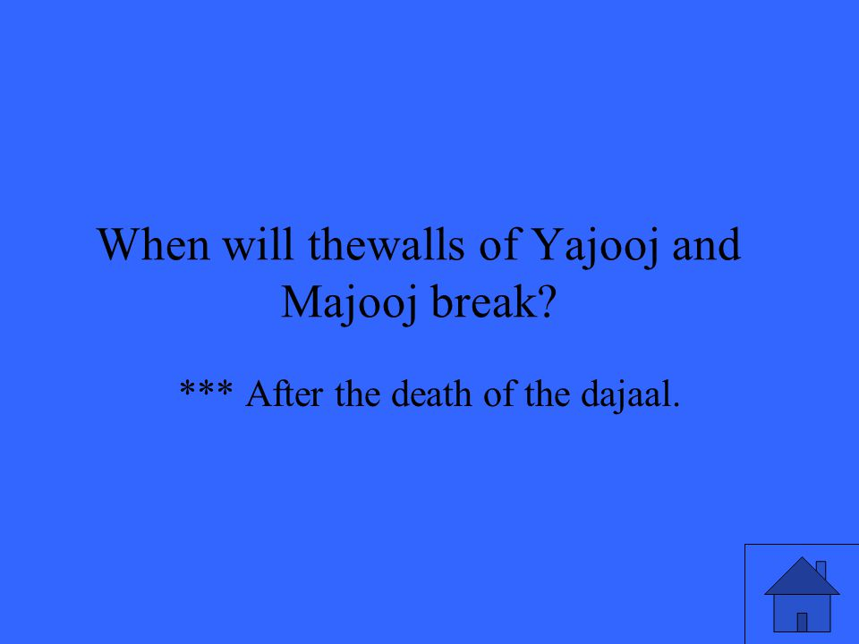 *** After the death of the dajaal.