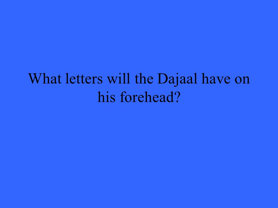 What letters will the Dajaal have on his forehead?