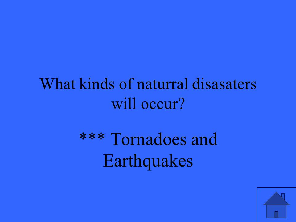 *** Tornadoes and Earthquakes