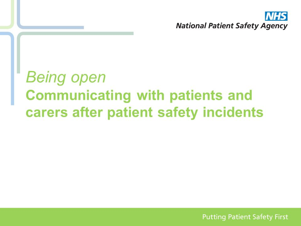 Being open Communicating with patients and carers after patient safety incidents