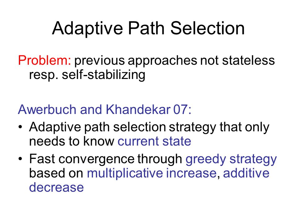Adaptive Path Selection Problem: previous approaches not stateless resp.