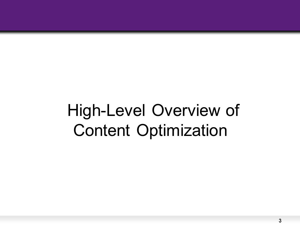 3 High-Level Overview of Content Optimization