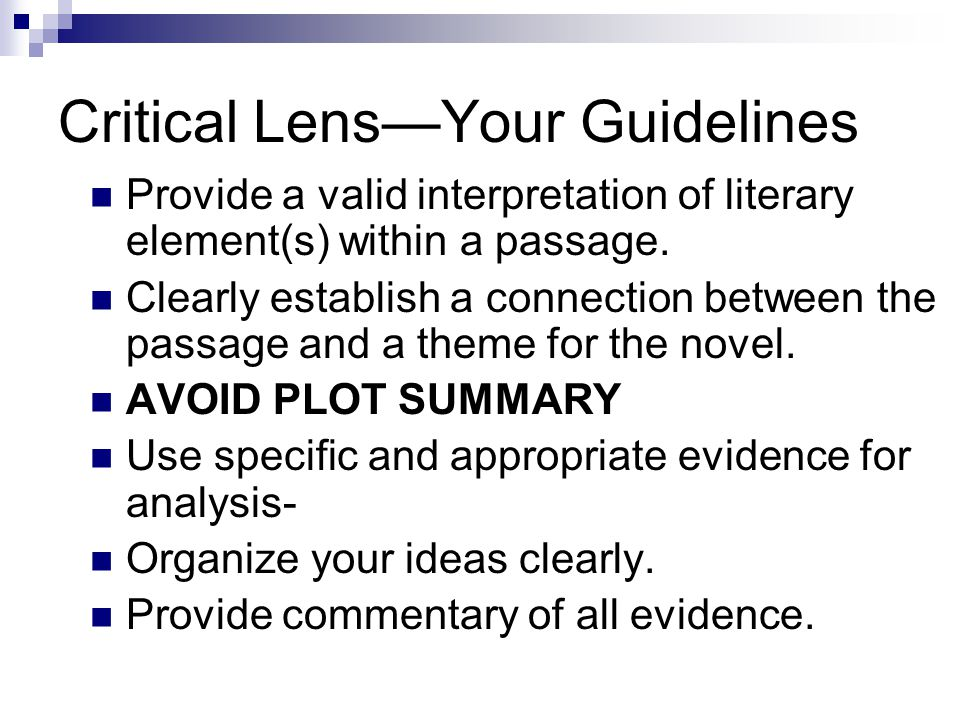 Critical Lens—Your Guidelines Provide a valid interpretation of literary element(s) within a passage.