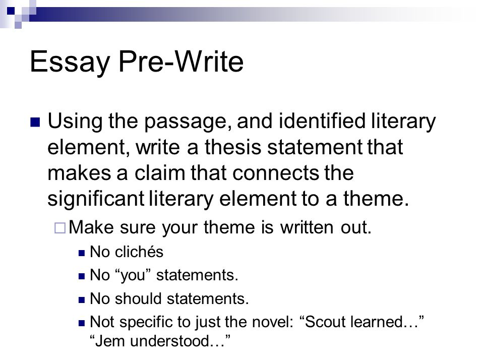 Essay Pre-Write Using the passage, and identified literary element, write a thesis statement that makes a claim that connects the significant literary element to a theme.