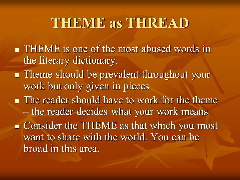THEMECONCLUSION: PART II Theme can be divided into at least 10 common theme families.