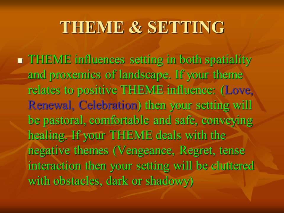 THEME & CONFLICT The type of conflict you have must match your theme type although some blending of these can take place.