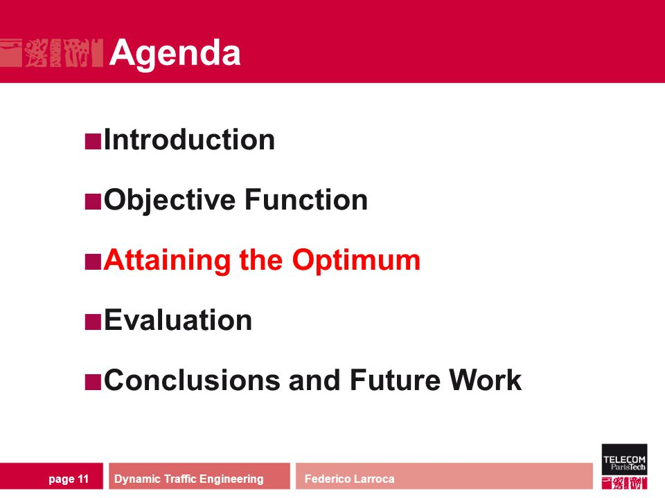 page 11 Agenda Introduction Objective Function Attaining the Optimum Evaluation Conclusions and Future Work Dynamic Traffic Engineering Federico Larro
