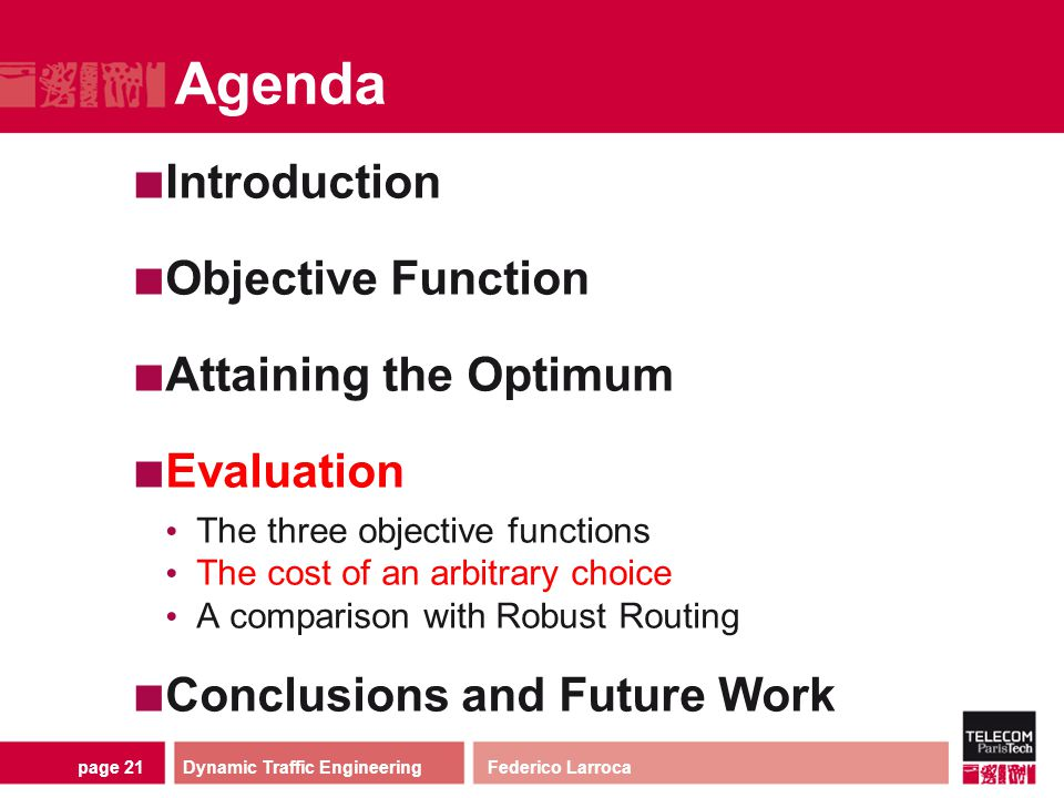 page 21 Agenda Introduction Objective Function Attaining the Optimum Evaluation The three objective functions The cost of an arbitrary choice A compar