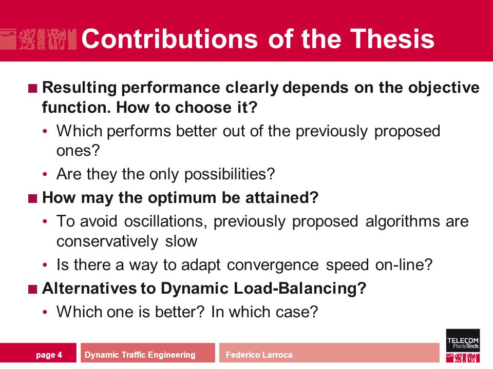 page 4 Contributions of the Thesis Resulting performance clearly depends on the objective function. How to choose it? Which performs better out of the