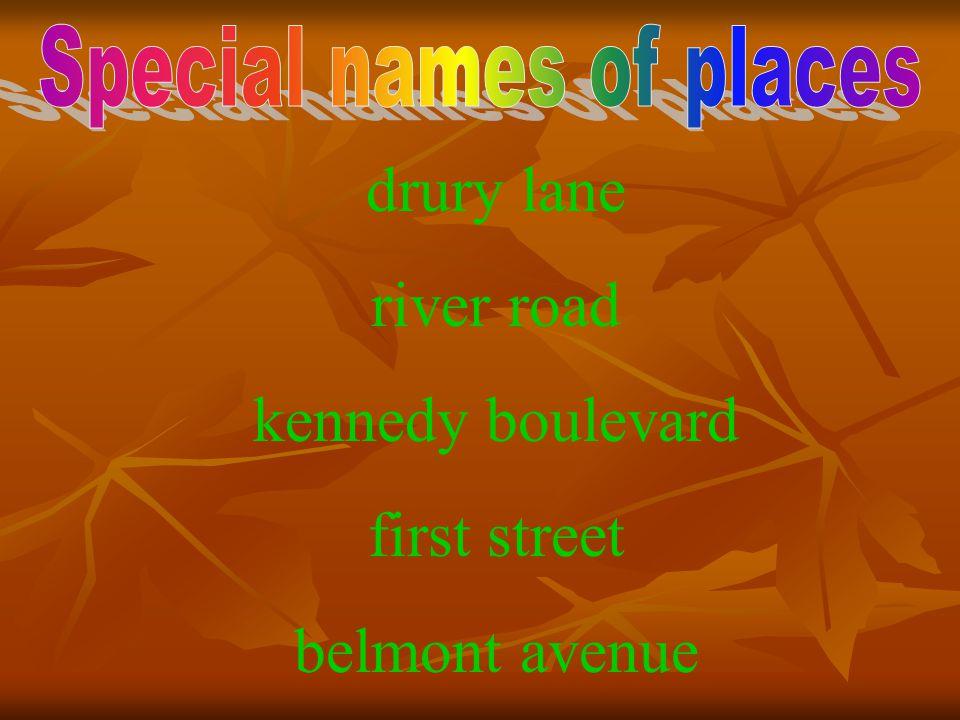 drury lane river road kennedy boulevard first street belmont avenue
