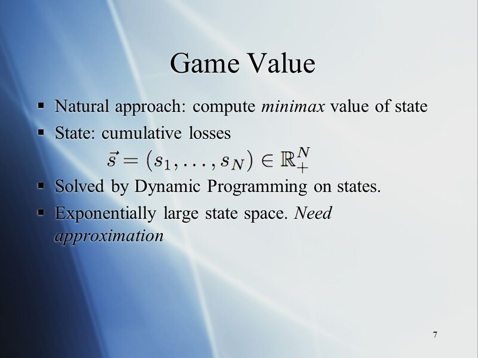 18 Outline  Approximate game value  Derive master strategy  Approximation is tight  Future work  Approximate game value  Derive master strategy  Approximation is tight  Future work