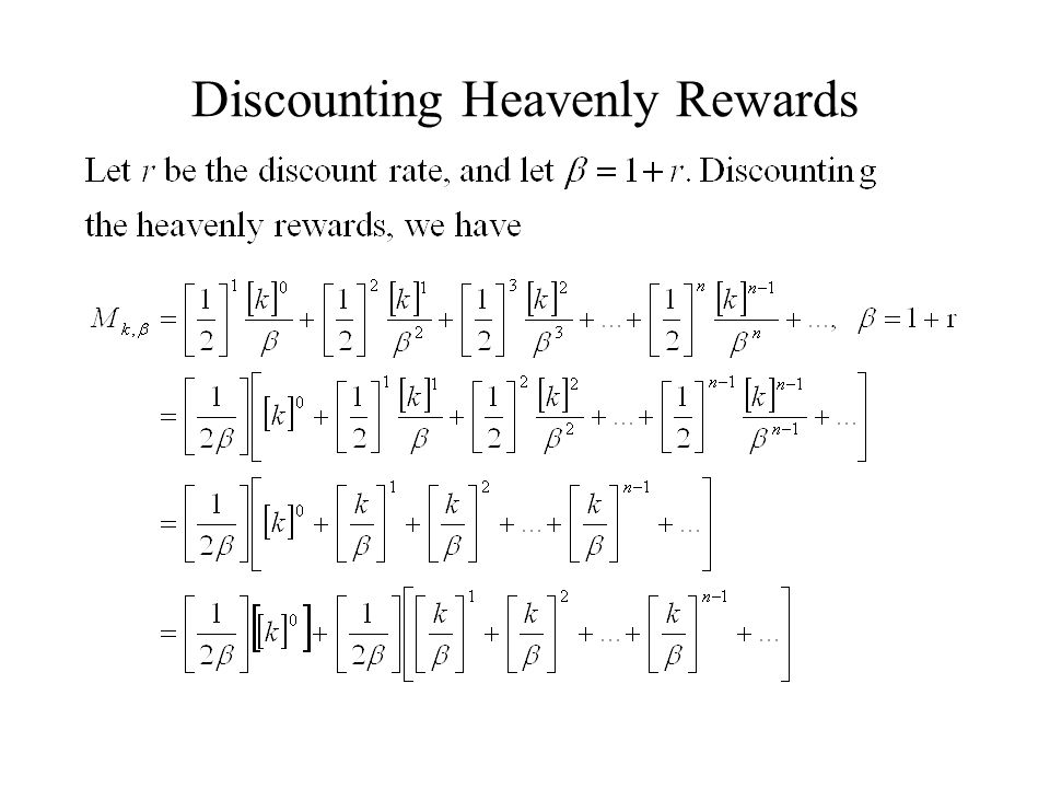 Discounting Heavenly Rewards