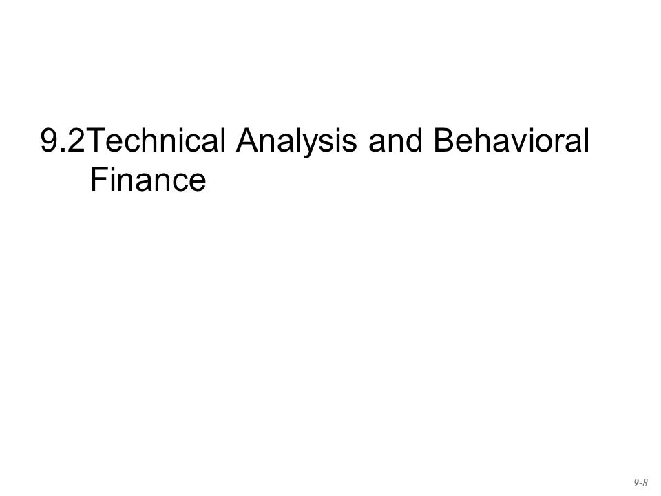9.2Technical Analysis and Behavioral Finance 9-8