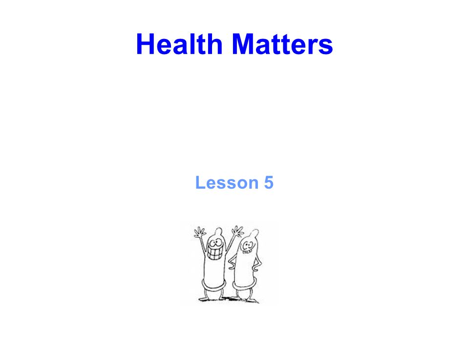 Health Matters Lesson 5