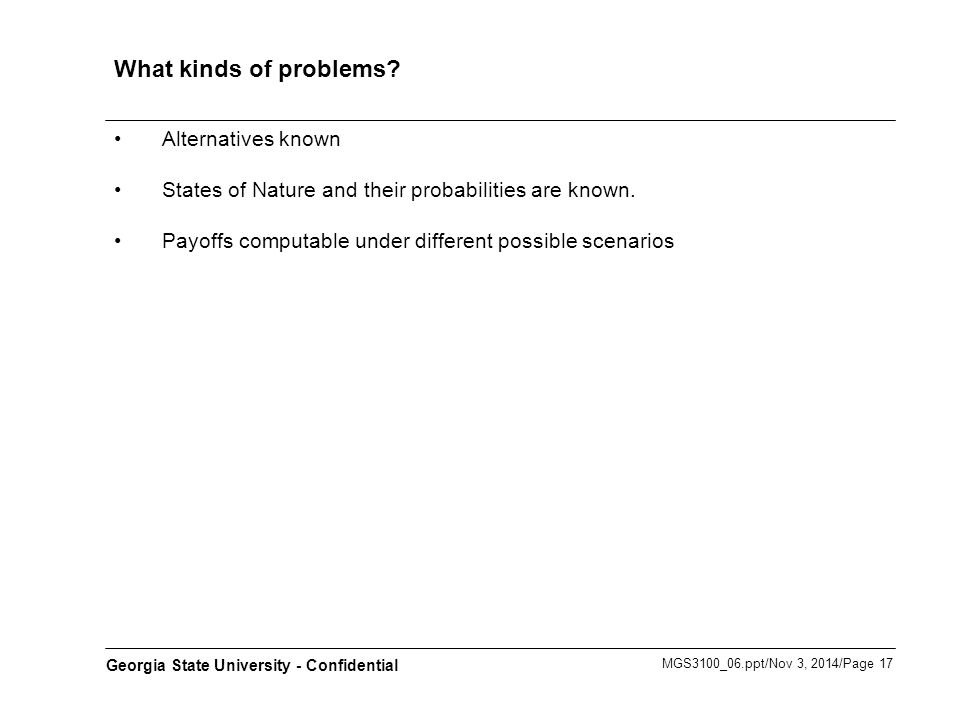 MGS3100_06.ppt/Nov 3, 2014/Page 17 Georgia State University - Confidential What kinds of problems.
