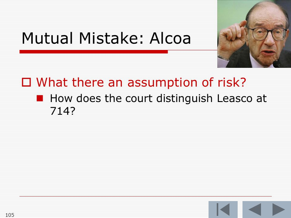 Mutual Mistake: Alcoa  What there an assumption of risk.