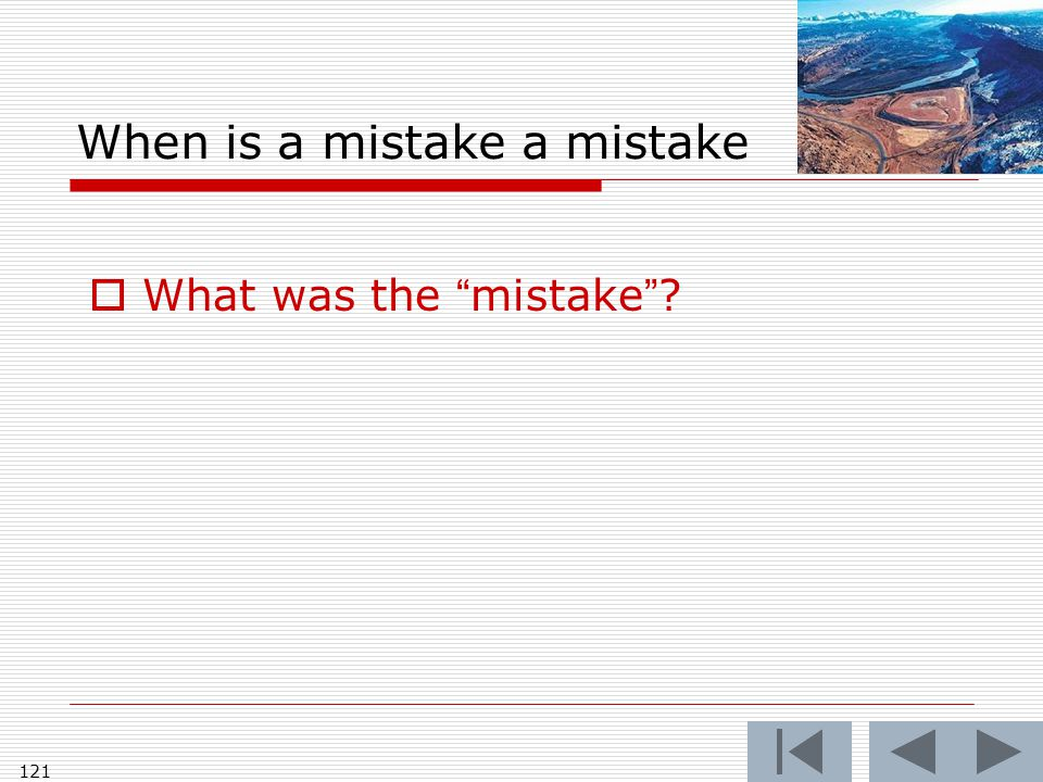 When is a mistake a mistake  What was the mistake 121