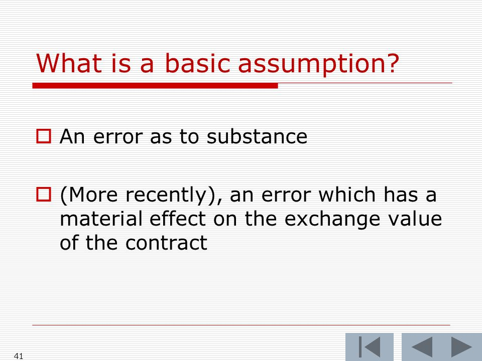 What is a basic assumption.