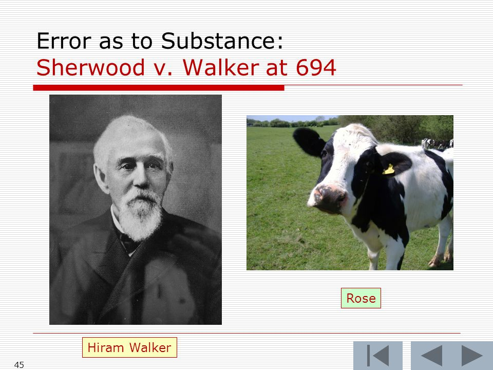 Error as to Substance: Sherwood v. Walker at 694 45 Hiram Walker Rose