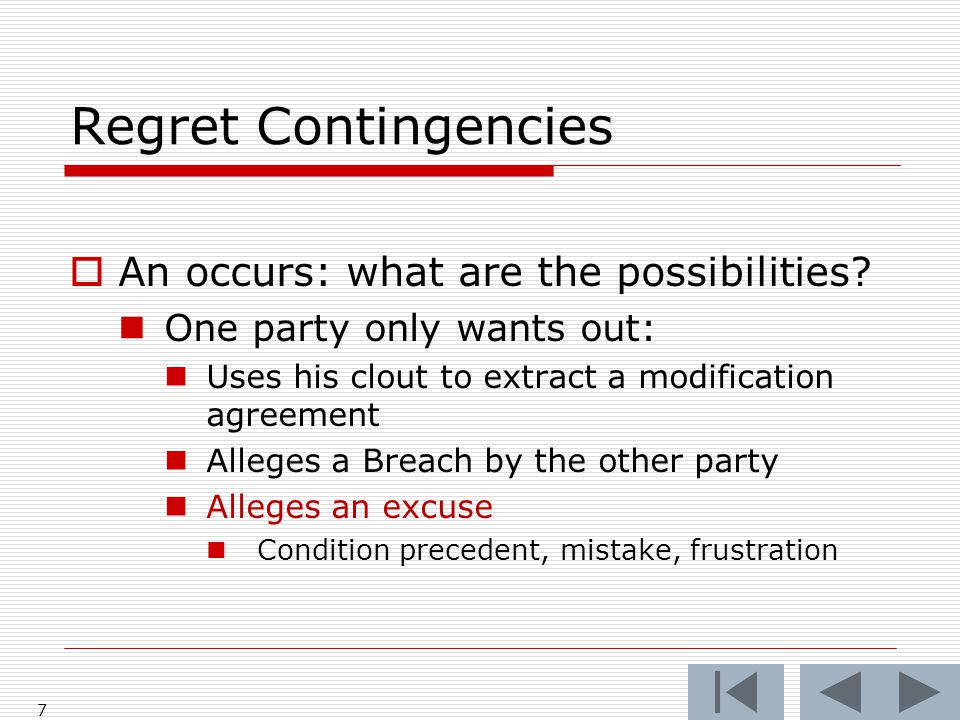 Regret Contingencies  An occurs: what are the possibilities.
