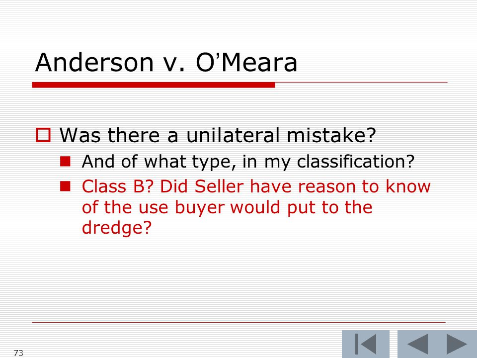 Anderson v. O'Meara 73  Was there a unilateral mistake.