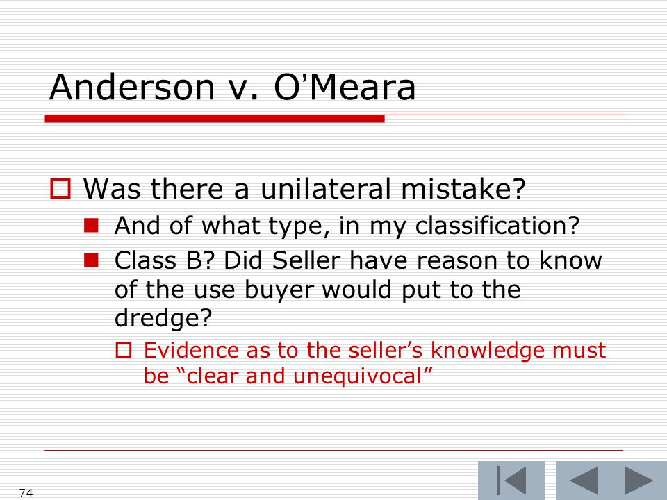 Anderson v. O'Meara 74  Was there a unilateral mistake.