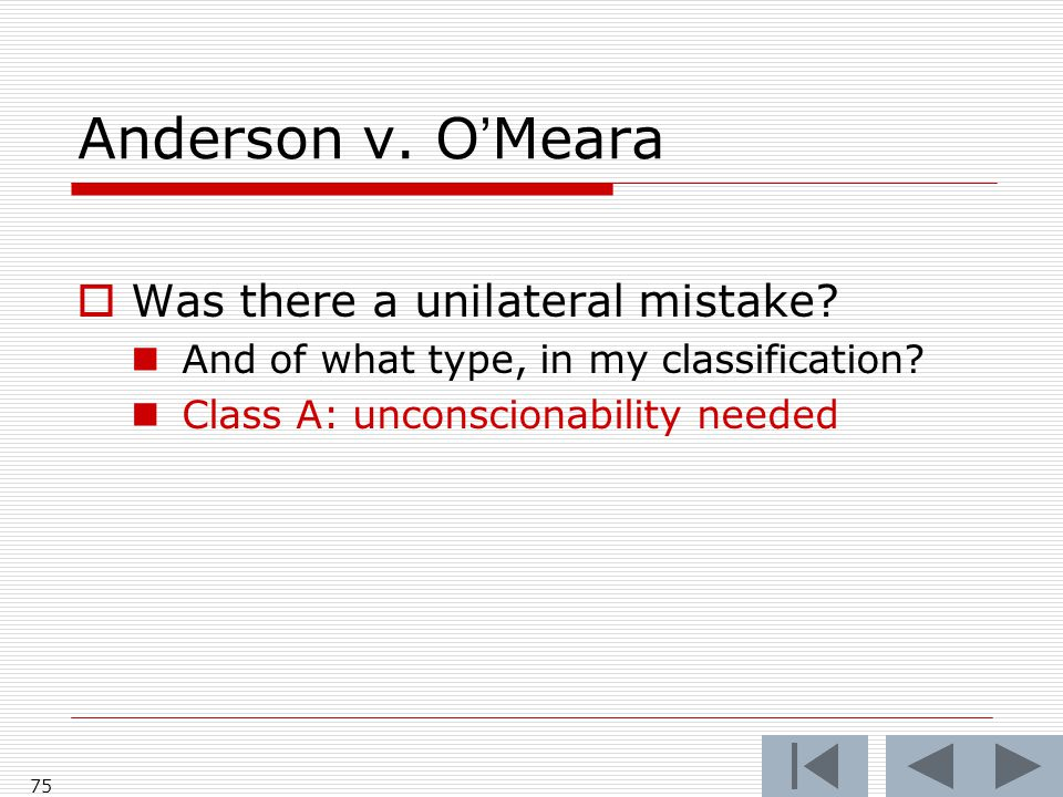 Anderson v. O'Meara 75  Was there a unilateral mistake.