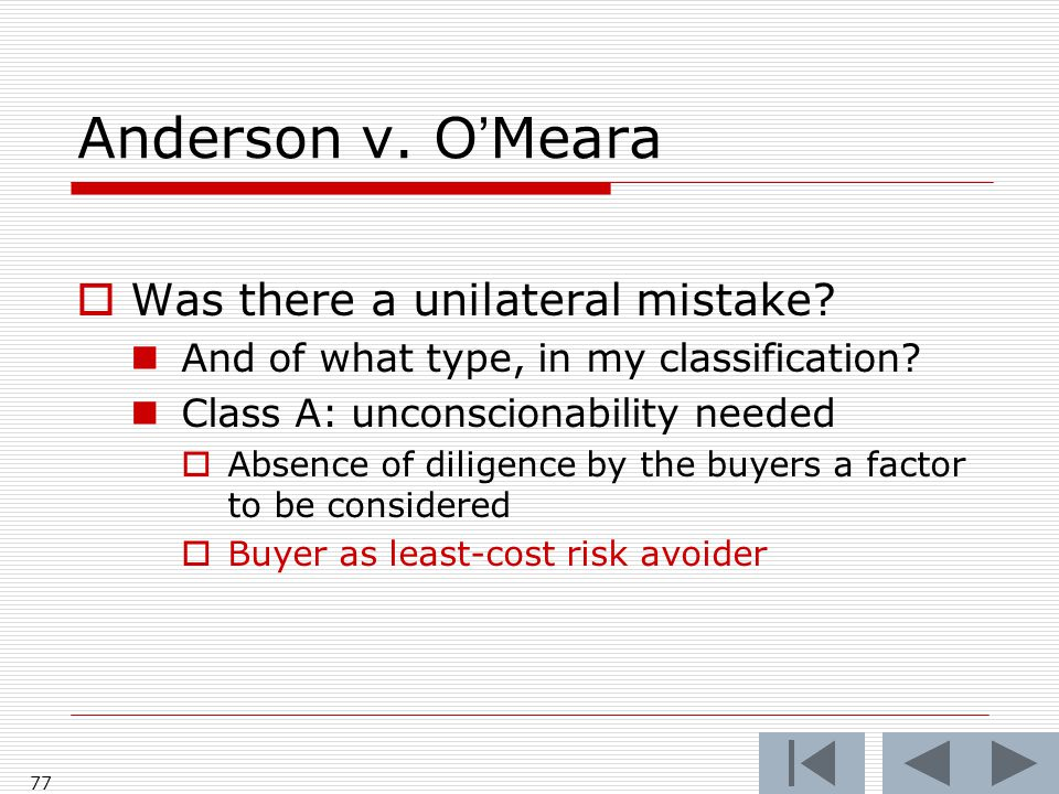 Anderson v. O'Meara 77  Was there a unilateral mistake.