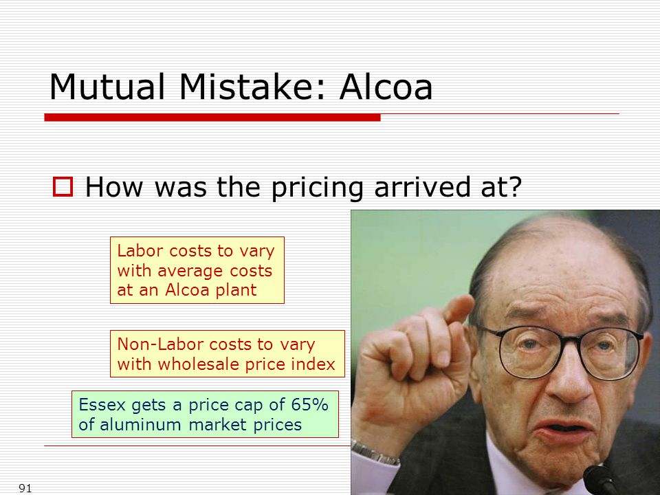Mutual Mistake: Alcoa  How was the pricing arrived at.