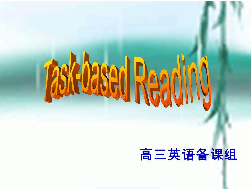《 2011 年江苏高考说明》对任务 型阅读要求: 考生根据所读,用恰当的词语 补全文章提纲、概括关键内容 或作关键词语转换。