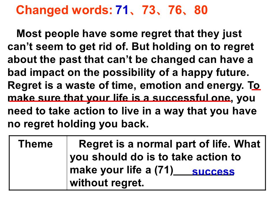 Changed words: 71 、 73 、 76 、 80 Theme Regret is a normal part of life.