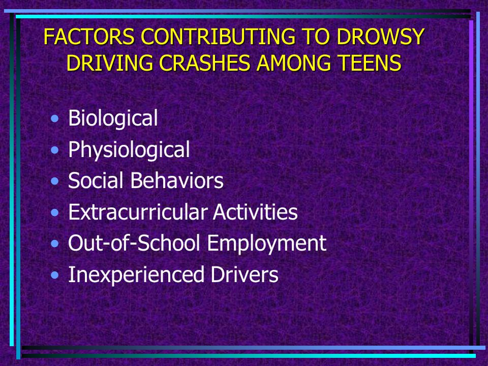DROWSY DRIVING AT-RISK GROUPS YOU.
