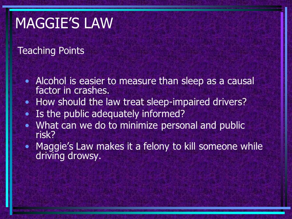MAGGIE'S LAW Should people be held accountable for falling asleep at the wheel Pre-Segment Debate