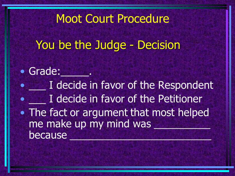 Moot Court Procedure Good morning, Your Honor. May it please the Court.