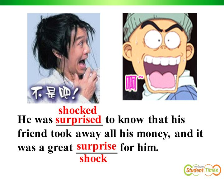 He was ________ to know that his friend took away all his money, and it was a great _______ for him.