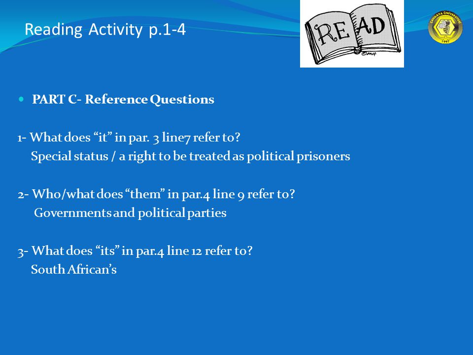 Reading Activity p.1-4 PART C- Reference Questions 1- What does it in par.
