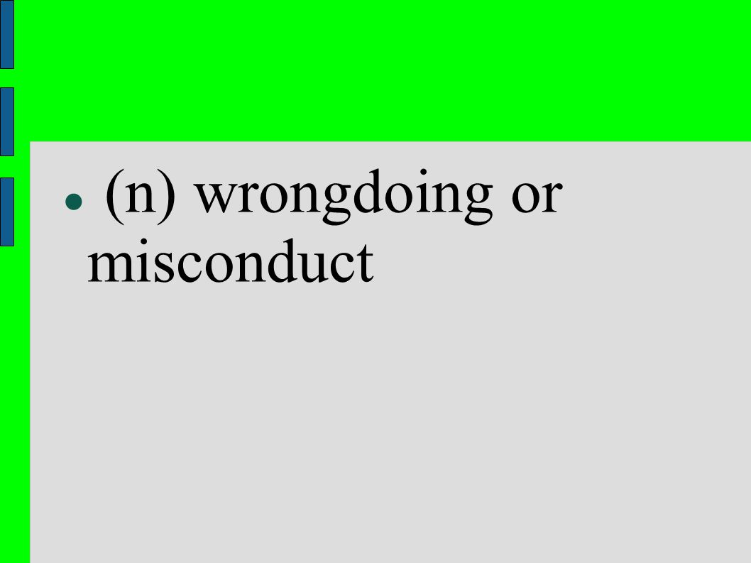 (n) wrongdoing or misconduct