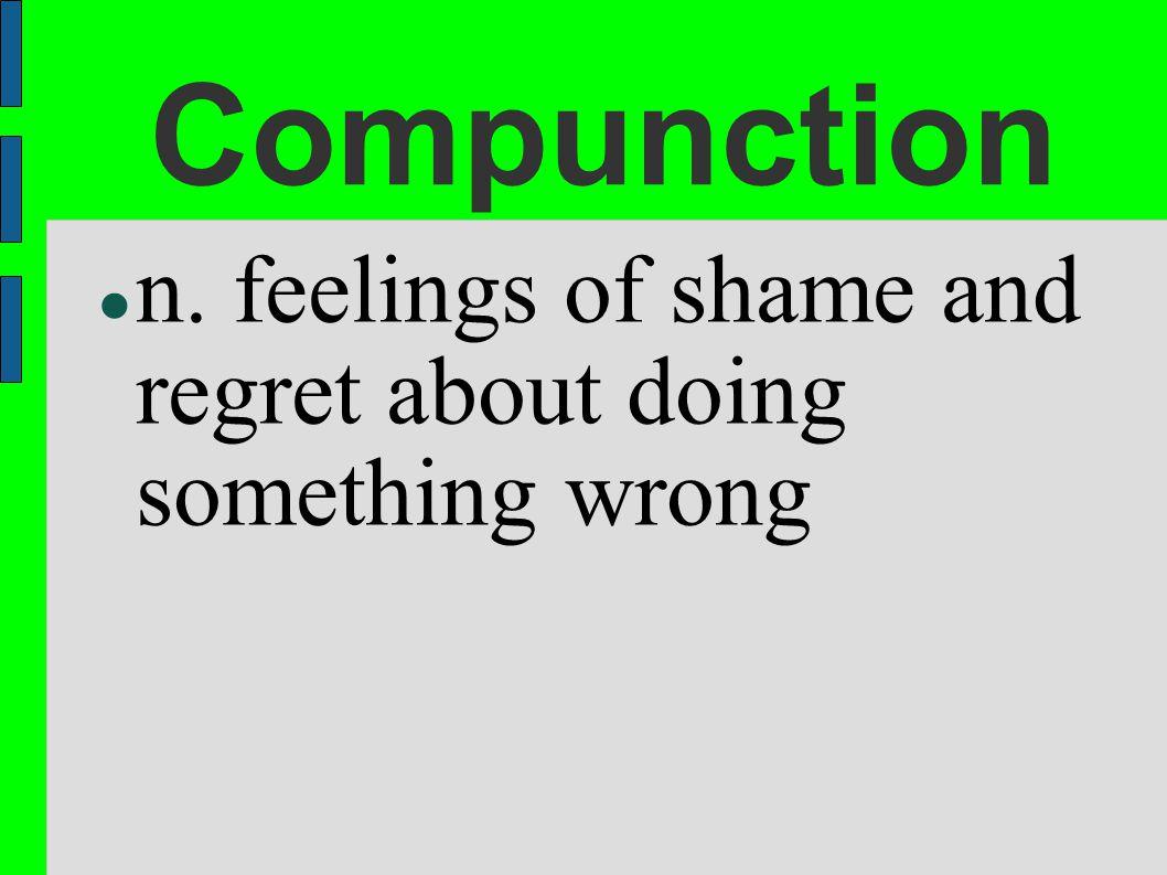 Adjective.- feeling genuine remorse