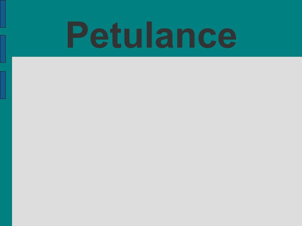 Petulance