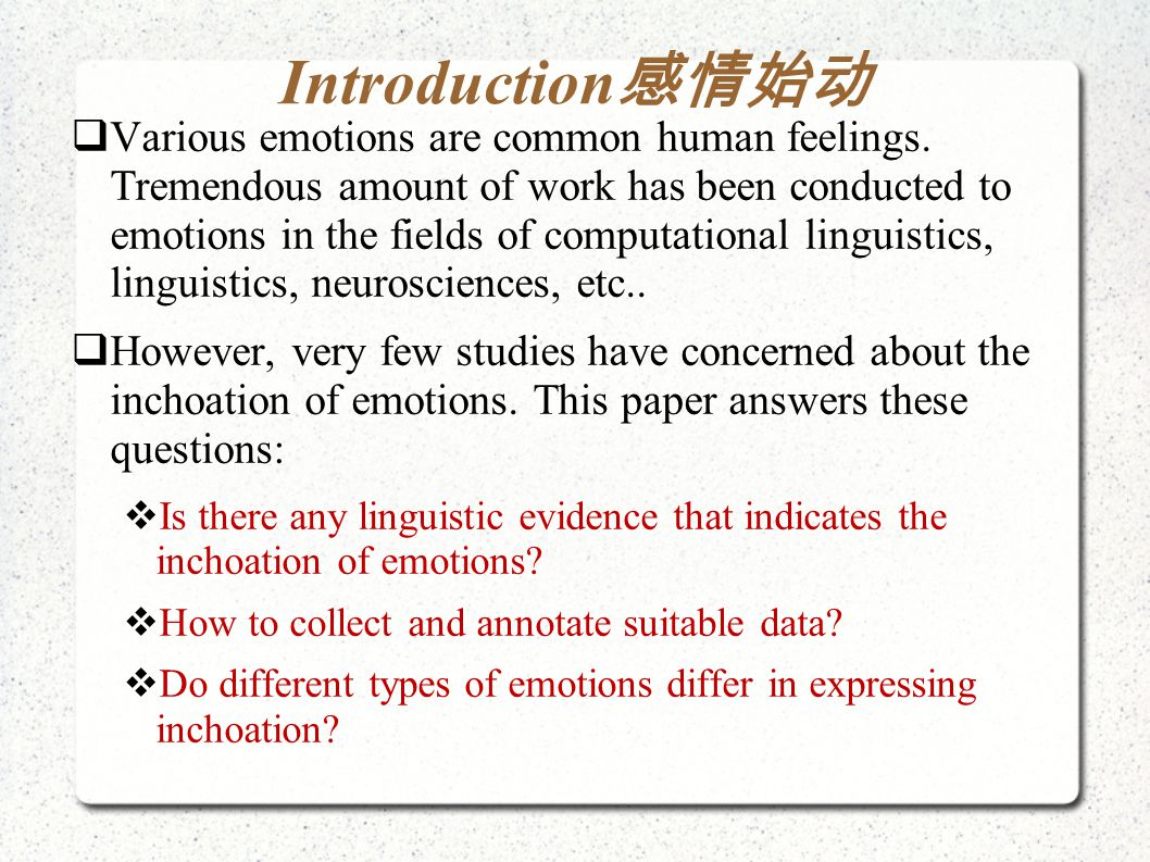 Conclusions  It found that though in total Type A emotions outnumber Type B in expressing inchoation, depression and sadness of Type B have a higher tendency of being inchoative.