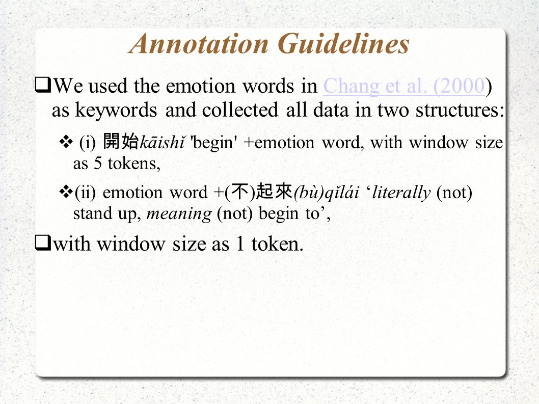 Annotation Guidelines  We used the emotion words in Chang et al. (2000) as keywords and collected all data in two structures:Chang et al. (2000  (i)