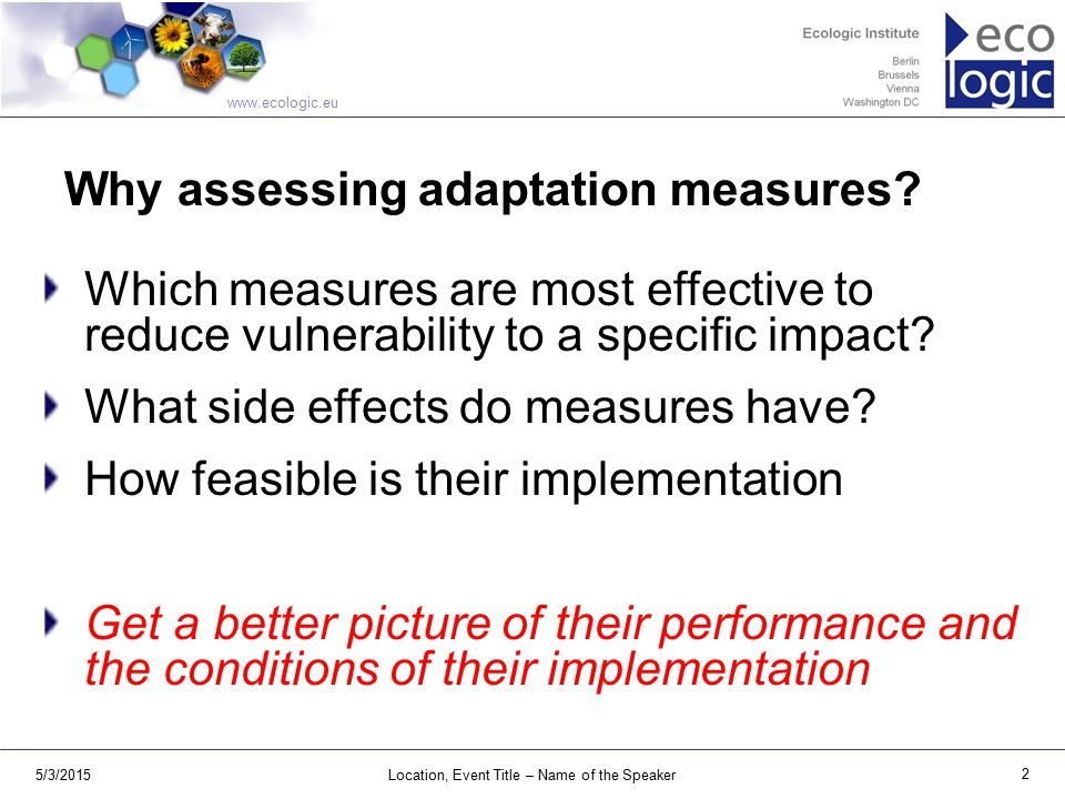 www.ecologic.eu 5/3/2015Location, Event Title – Name of the Speaker 2 Why assessing adaptation measures.