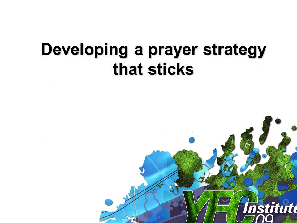 Developing a prayer strategy that sticks